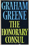 The Honorary Consul - Graham Greene