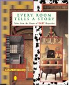 Every Room Tells a Story: Tales from the Pages of Nest Magazine - Joseph Holtzman, Matthew Stadler