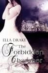 The Forbidden Chamber - Ella Drake