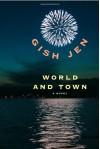 World and Town - Gish Jen