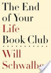 The End of Your Life Book Club - Will Schwalbe