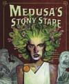 Medusa's Stony Stare - Jessica Gunderson, Richard Pellegrino
