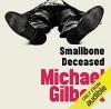 Smallbone Deceased - Michael Gilbert, Michael Mcstay