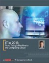 IT in 2018: From Turing's Machine to the Computing Cloud - Nicholas G. Carr