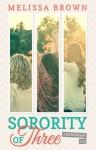 Sorority of Three: Freshman 101 - Melissa Brown