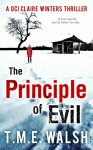 The Principle Of Evil: A Fast-Paced Serial Killer Thriller (DCI Claire Winters, Book 2) - T.M.E. Walsh