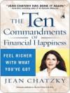 The Ten Commandments of Financial Happiness - Jean Chatzky
