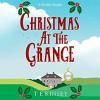 Christmas At The Grange - T E Kinsey, Elizabeth Knowelden