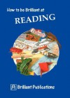 How to Be Brilliant at Reading - Irene Yates