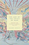 The Age of the Crisis of Man: Thought and Fiction in America, 1933-1973 - Mark Greif