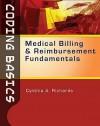 Coding Basics: Medical Billing and Reimbursement Fundamentals - Cynthia Richards