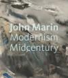 John Marin: Modernism at Midcentury - Debra Bricker Balken