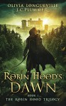 Robin Hood's Dawn - Olivia Longueville, Therese Plummer