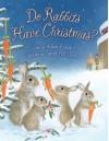 Do Rabbits Have Christmas? - Aileen Fisher, Sarah Fox-Davies
