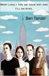 Most Likely You Go Your Way and I'll Go Mine - Ben Tanzer
