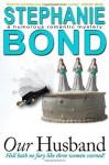 Our Husband: a humorous romantic mystery - Stephanie Bond