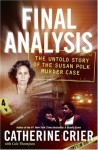 Final Analysis: The Untold Story of the Susan Polk Murder Case - Catherine Crier, Cole Thompson