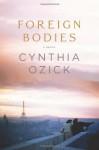 Foreign Bodies - Cynthia Ozick