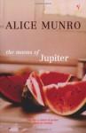 The Moons Of Jupiter: Stories - Alice Munro