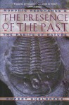 The Presence of the Past: Morphic Resonance and the Habits of Nature - Rupert Sheldrake