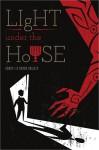 Light Under the House - Aaron L., Donna D. Dawson, Luke Daab