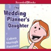 The Wedding Planner's Daughter: The Wedding Planner's Daughter, Book 1 - Coleen Murtagh Paratore, Stina Nielsen, Recorded Books