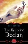 The Keepers: Declan - Rae Rivers