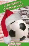 A Footballer's Christmas Carol - David Fuller