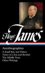 Henry James: Autobiographies: A Small Boy and Others / Notes of a Son and Brother / The Middle Years / Other Writings: Library of America #274 (The Library of America) - Henry James, Philip Horne