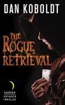 The Rogue Retrieval - Dan Koboldt