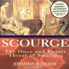 Scourge: The Once and Future Threat of Smallpox - Jonathan B Tucker, Patrick Cullen