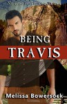 Being Travis (No Time for Travis) (Volume 2) - Melissa Bowersock