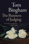 The Business of Judging: Selected Essays and Speeches: 1985-1999 - Tom Bingham