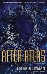 After Atlas (Planetfall Novel, A) - Emma Newman