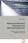 Advanced Ultrasonic Techniques for Railroad Inspections - Shant Kenderian