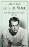 Luis Buñuel. La forja de un cineasta universal (1900-1938) (Spanish Edition) - Ian Gibson