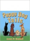 Puppy Dog Tails - James M. Waddell