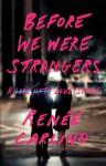 Before We Were Strangers - Renée Carlino