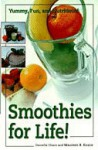 Smoothies for Life!: Yummy, Fun, and Nutritious! - Daniella Chace, Maureen B. Keane