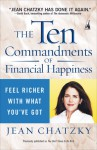 The Ten Commandments of Financial Happiness: Feel Richer with What You've Got - Jean Chatzky