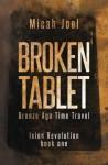 Broken Tablet: Bronze Age Time Travel (Ixion Revolution #1) - Micah Joel
