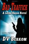 Bad Traffick - D.V. Berkom