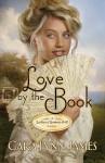 Love by the Book - Cara Lynn James
