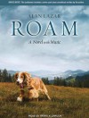 Roam: A Novel with Music - Alan Lazar, Patrick Lawlor