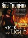 Trick of the Light - Rob Thurman, Hillary Huber
