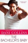 The Bachelor's Baby - Dani Collins