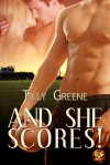 And She Scores - Tilly Greene