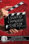 Lights, Camera, Cupid - S.E. Jakes, Amy Lane, Z.A. Maxfield, Anne Tenino, L.A. Witt
