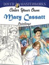 Dover Masterworks: Color Your Own Mary Cassatt Paintings - Marty Noble