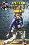 Trends in Hip-Hop Dance - Marylou Morano Kjelle